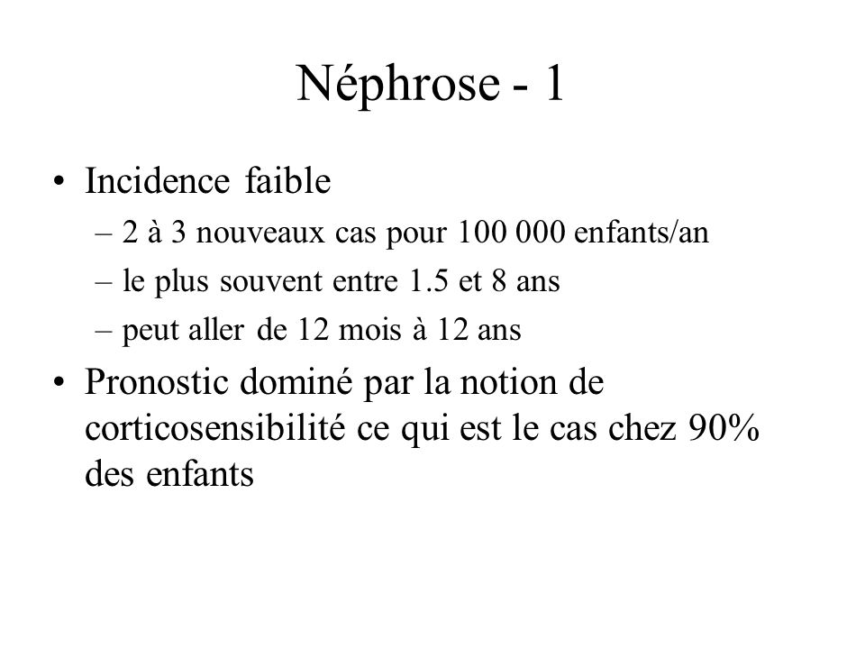 Néphrose - 1 Incidence faible