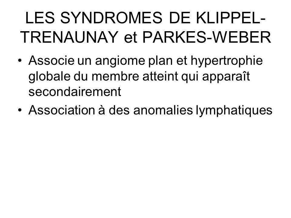LES SYNDROMES DE KLIPPEL-TRENAUNAY et PARKES-WEBER