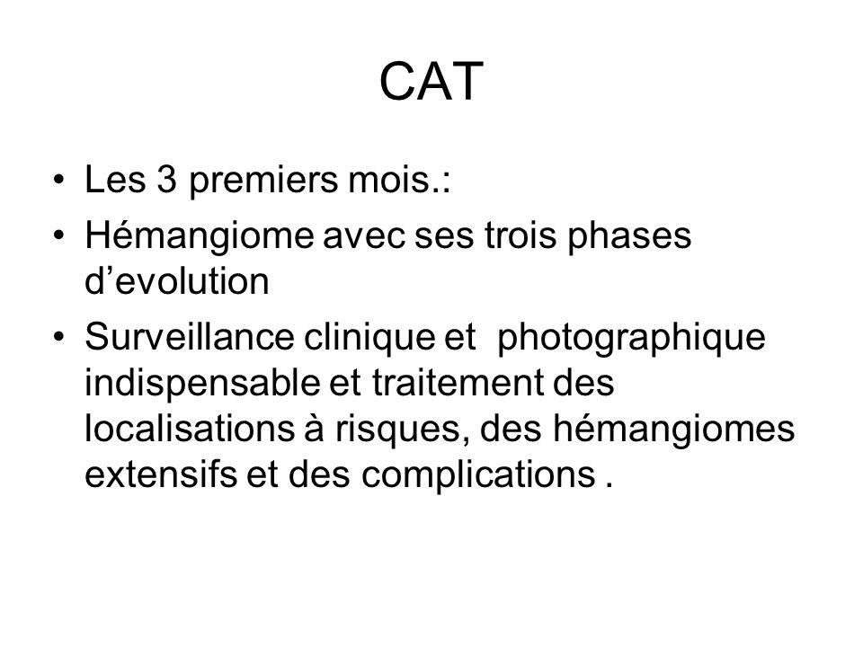 CAT Les 3 premiers mois.: Hémangiome avec ses trois phases d'evolution