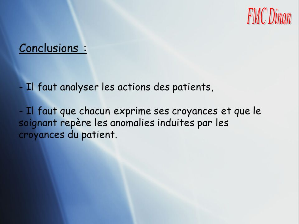 Conclusions : FMC Dinan - Il faut analyser les actions des patients,