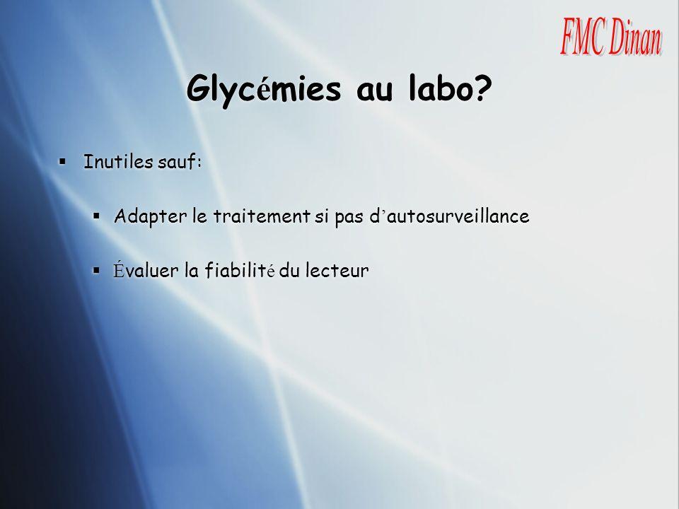 Glycémies au labo FMC Dinan Inutiles sauf: