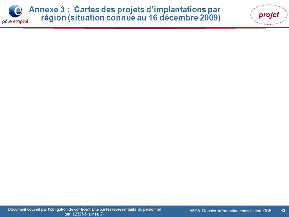 Annexe 3 : Cartes des projets d'implantations par région (situation connue au 16 décembre 2009)