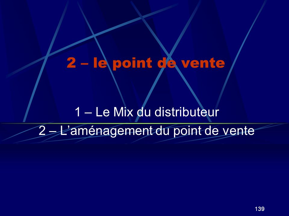 1 – Le Mix du distributeur 2 – L'aménagement du point de vente