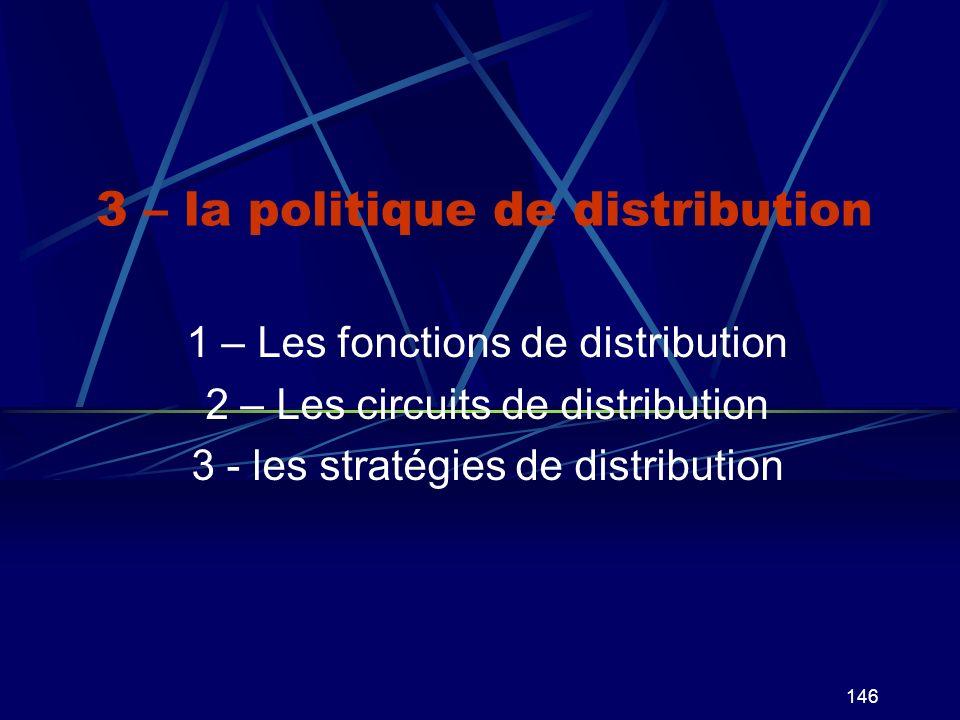 3 – la politique de distribution