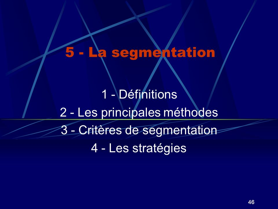 5 - La segmentation 1 - Définitions 2 - Les principales méthodes