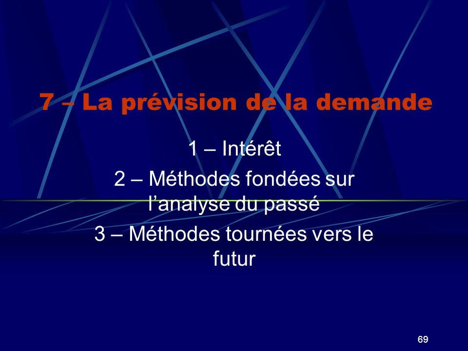 7 – La prévision de la demande