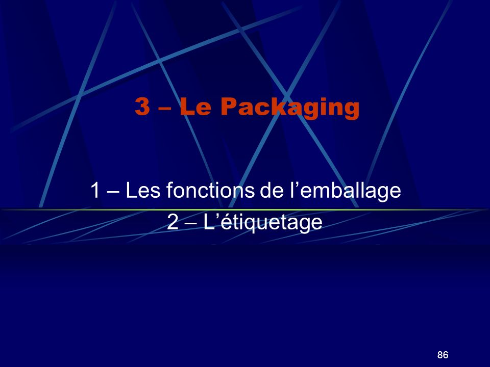 1 – Les fonctions de l'emballage 2 – L'étiquetage