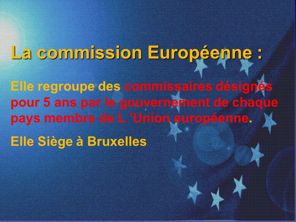 La commission Européenne :