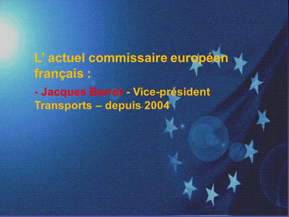 L' actuel commissaire européen français :