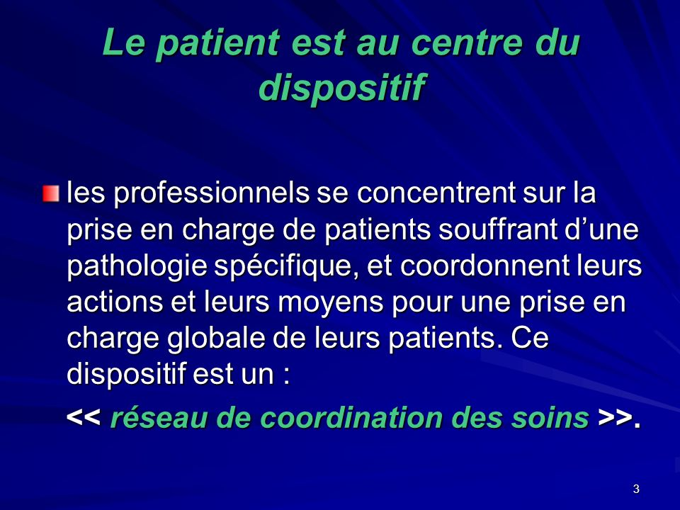 Le patient est au centre du dispositif