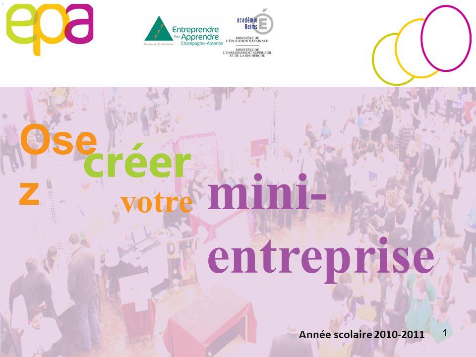 Osez créer votre mini-entreprise Année scolaire 2010-2011