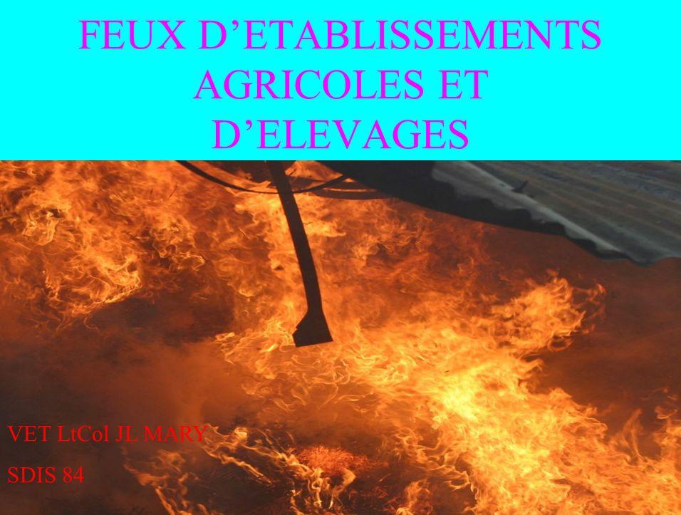 FEUX D'ETABLISSEMENTS AGRICOLES ET D'ELEVAGES