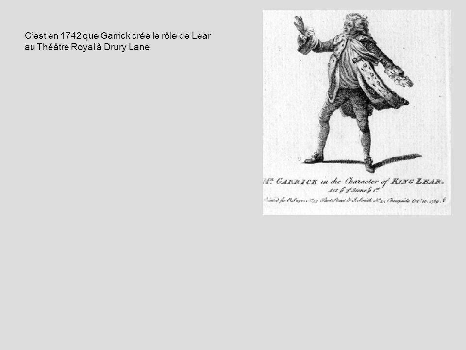 C'est en 1742 que Garrick crée le rôle de Lear au Théâtre Royal à Drury Lane