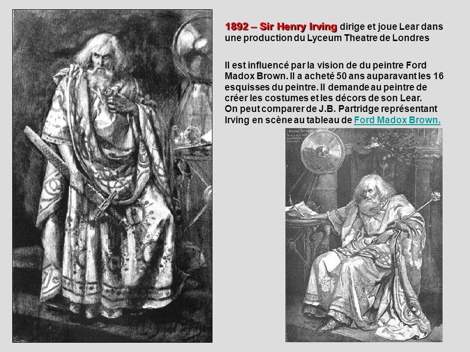 1892 – Sir Henry Irving dirige et joue Lear dans une production du Lyceum Theatre de Londres