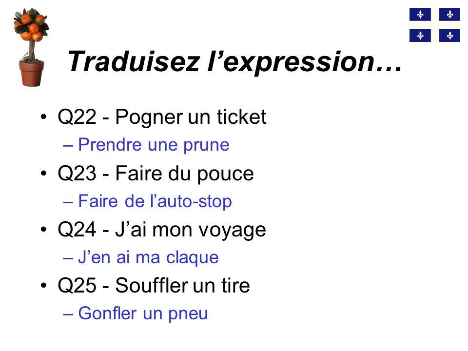 Traduisez l'expression…