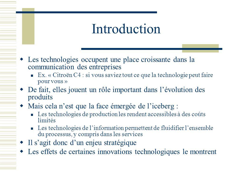 Introduction Les technologies occupent une place croissante dans la communication des entreprises.