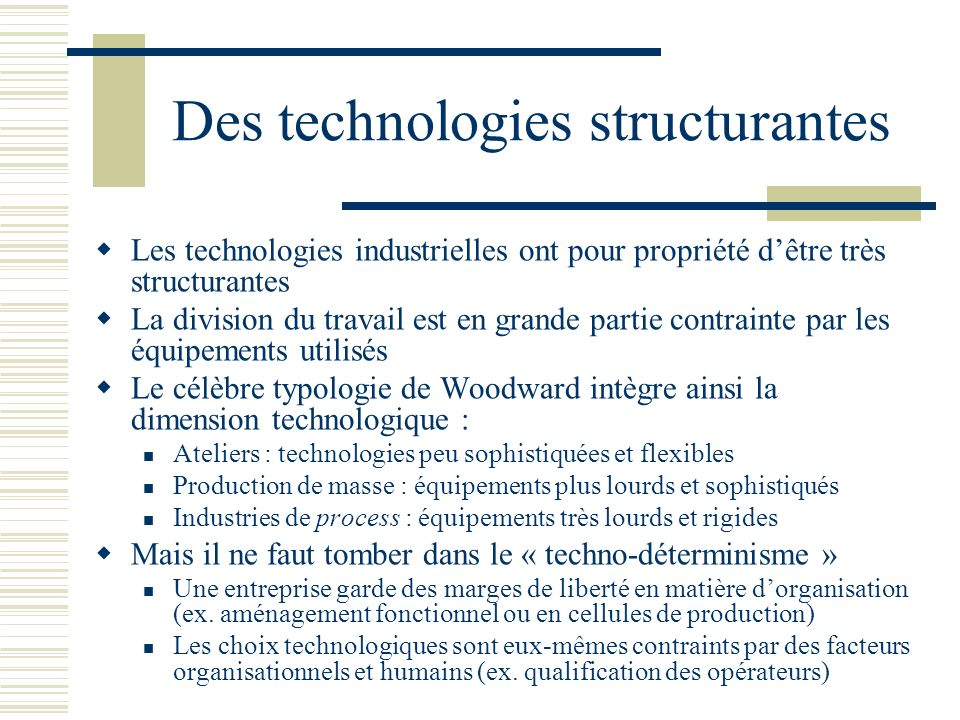 Des technologies structurantes