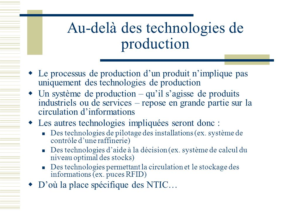 Au-delà des technologies de production