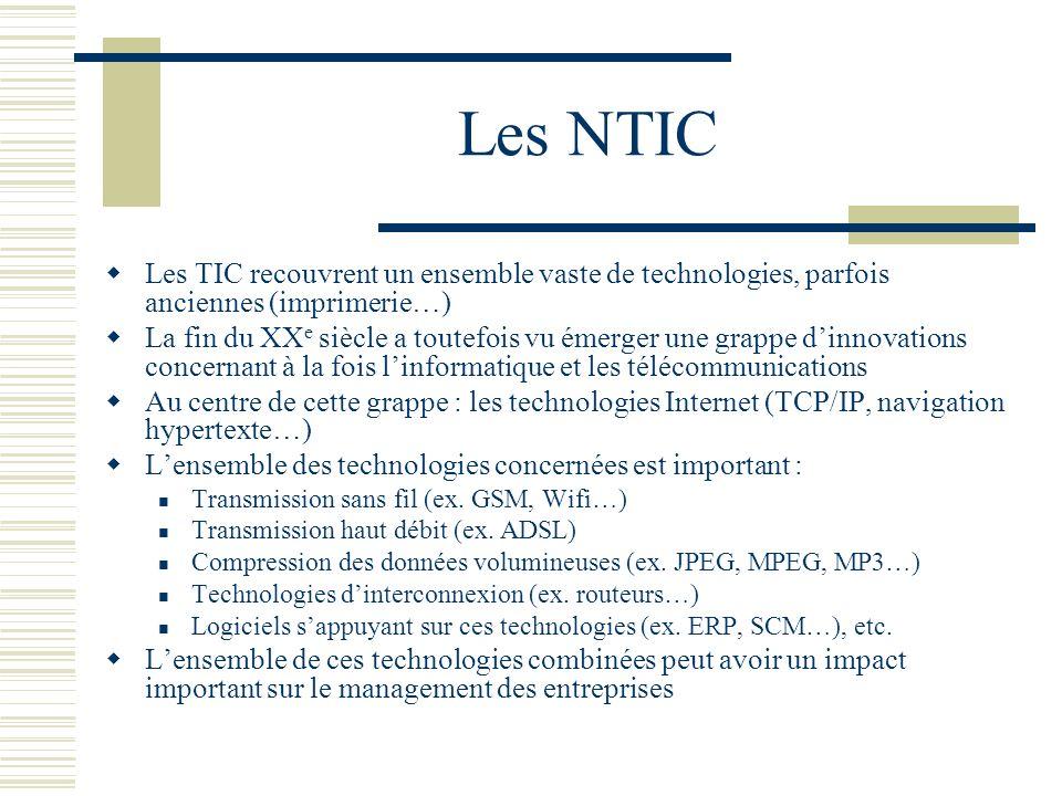 Les NTIC Les TIC recouvrent un ensemble vaste de technologies, parfois anciennes (imprimerie…)