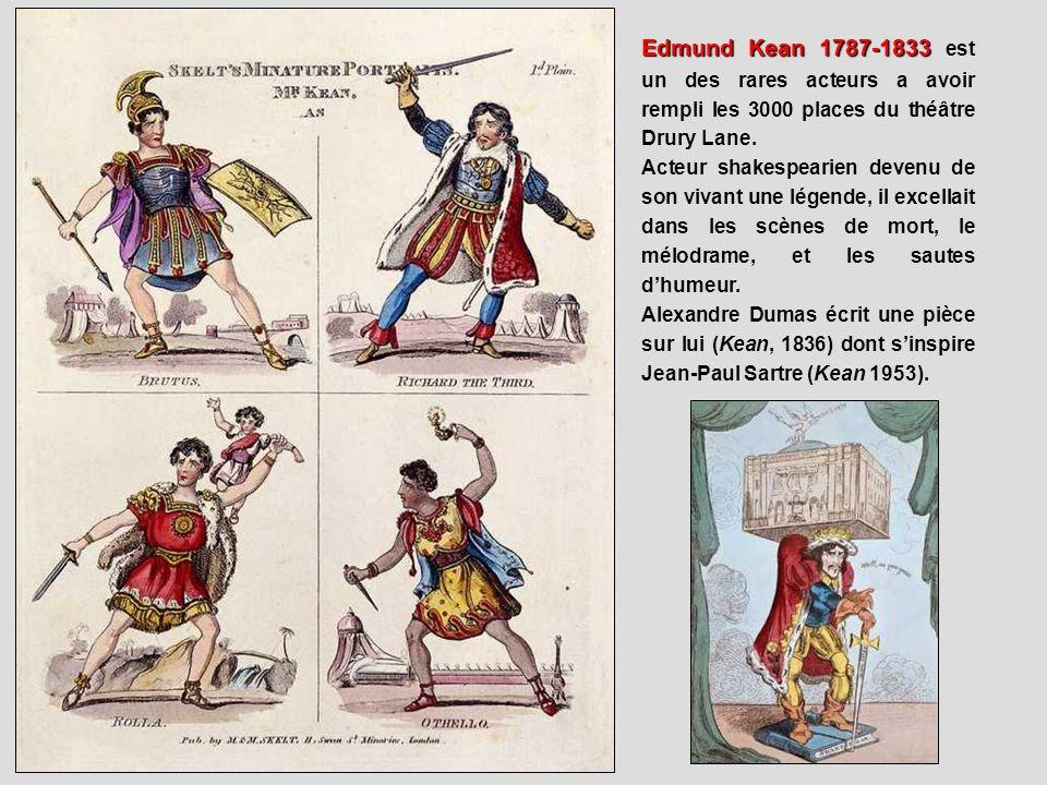 Edmund Kean 1787-1833 est un des rares acteurs a avoir rempli les 3000 places du théâtre Drury Lane.