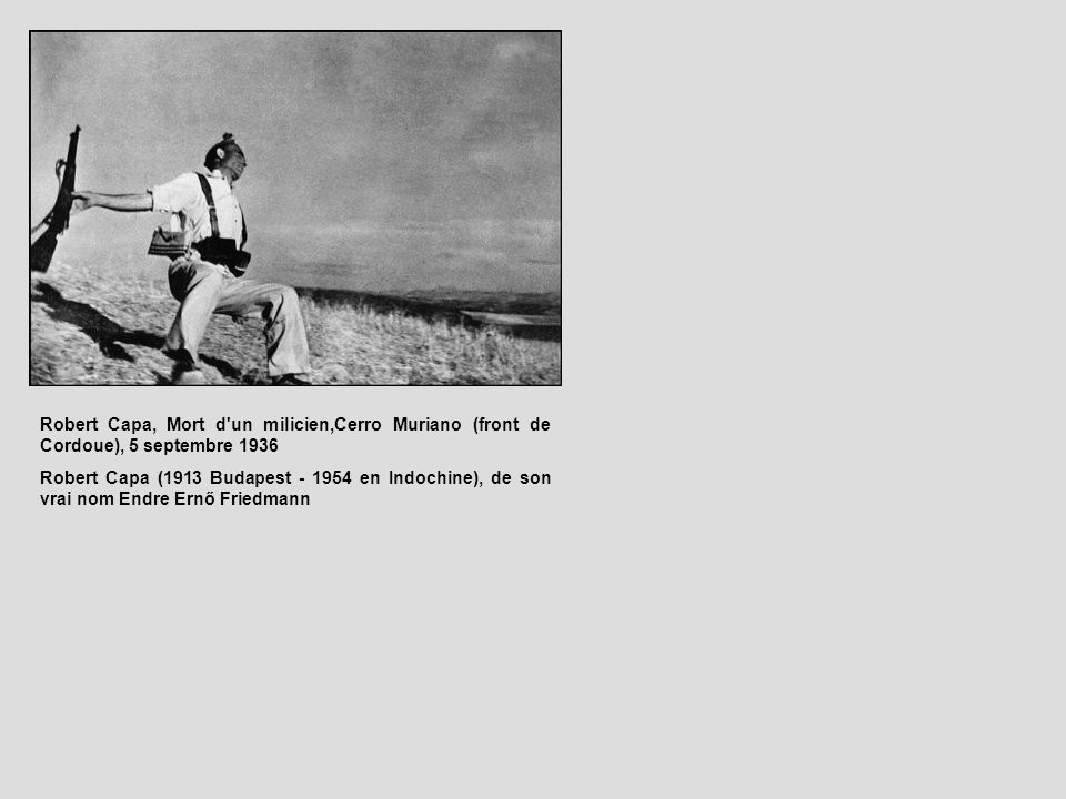 Robert Capa, Mort d un milicien,Cerro Muriano (front de Cordoue), 5 septembre 1936