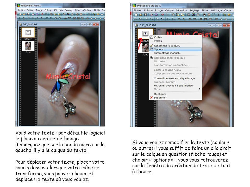 Voilà votre texte : par défaut le logiciel le place au centre de l'image.