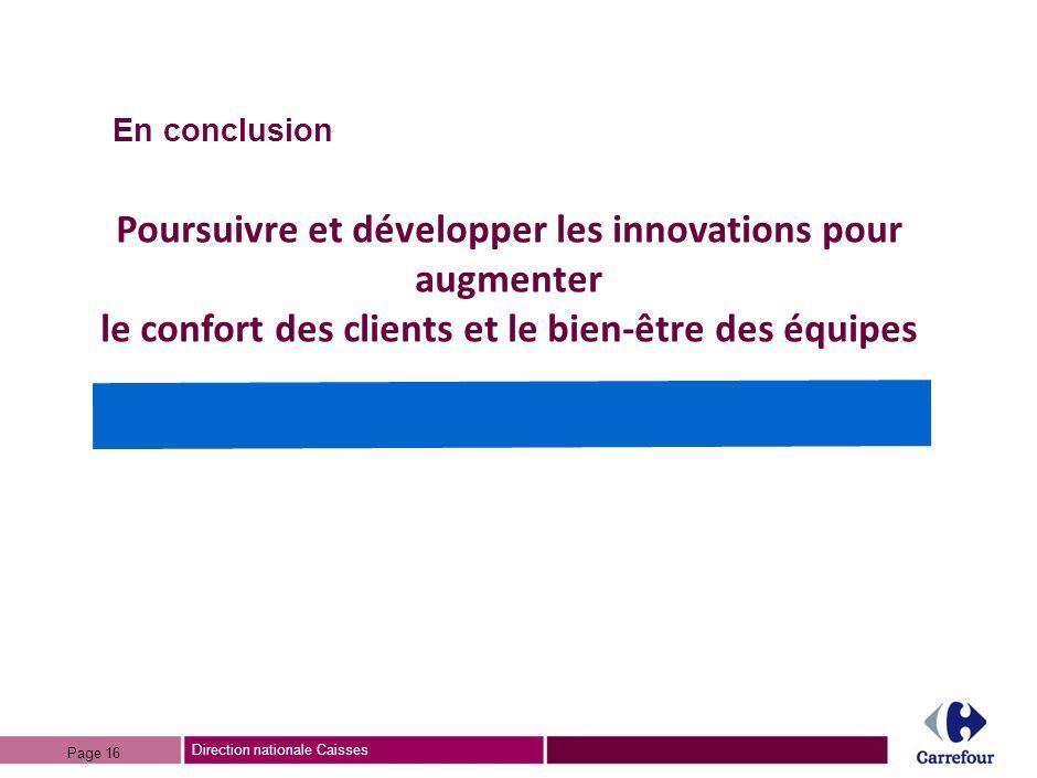 En conclusion Poursuivre et développer les innovations pour augmenter le confort des clients et le bien-être des équipes.