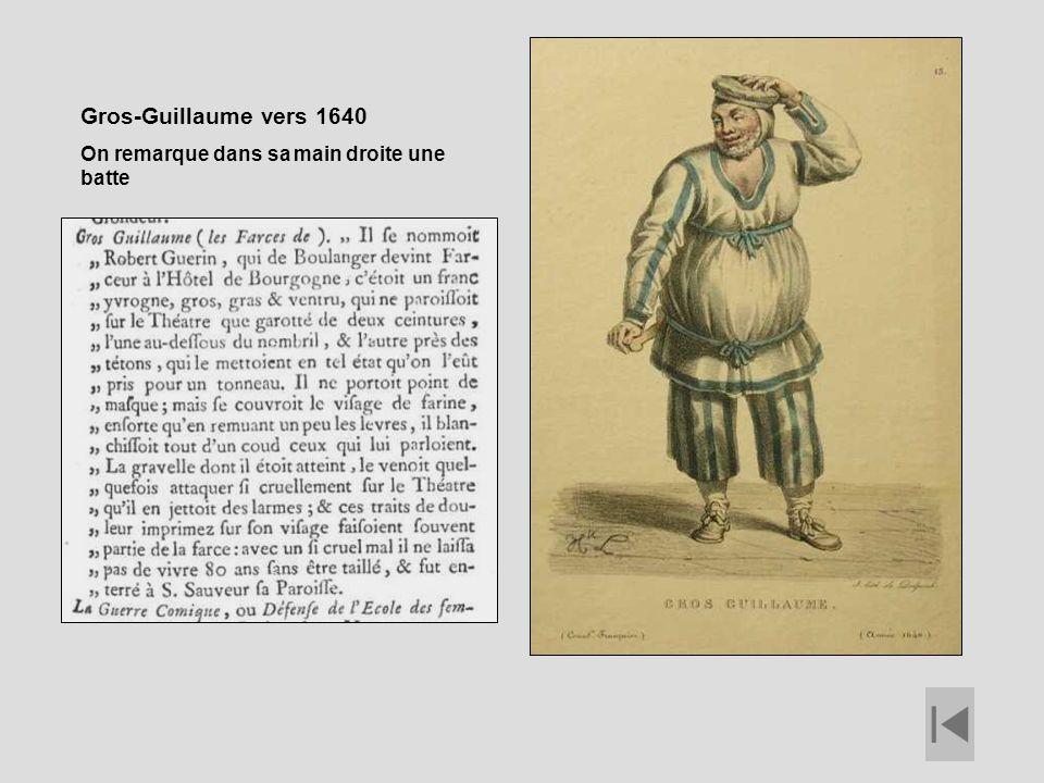 Gros-Guillaume vers 1640 On remarque dans sa main droite une batte