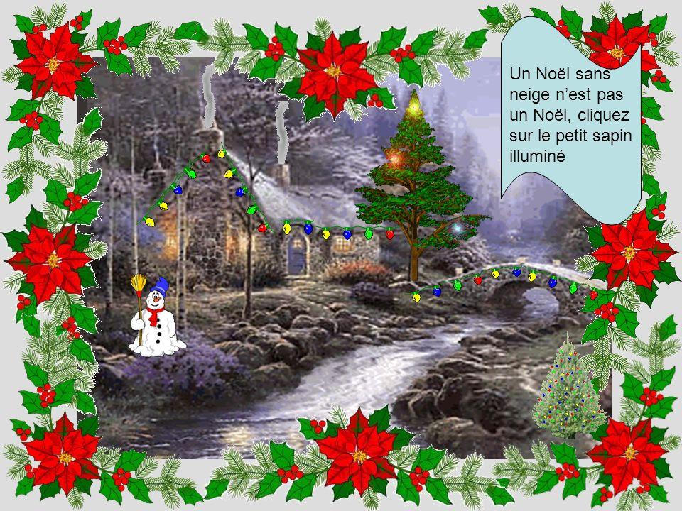 Un Noël sans neige n'est pas un Noël, cliquez sur le petit sapin illuminé