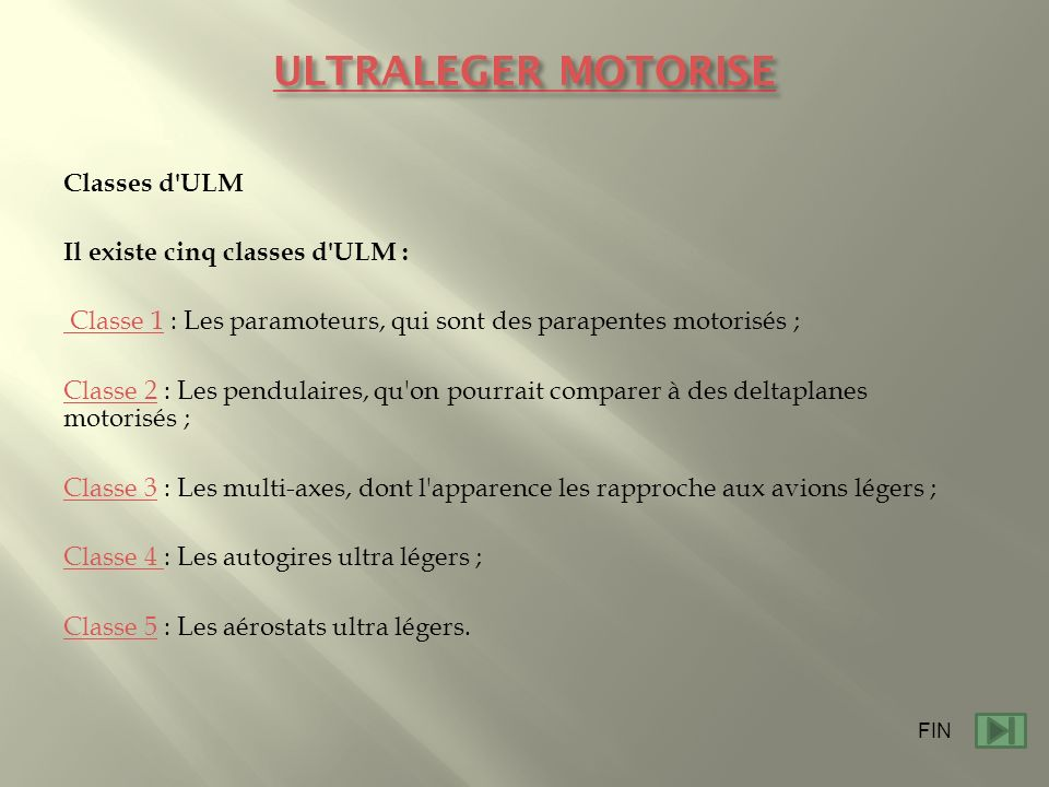 ULTRALEGER MOTORISE Classes d ULM Il existe cinq classes d ULM :