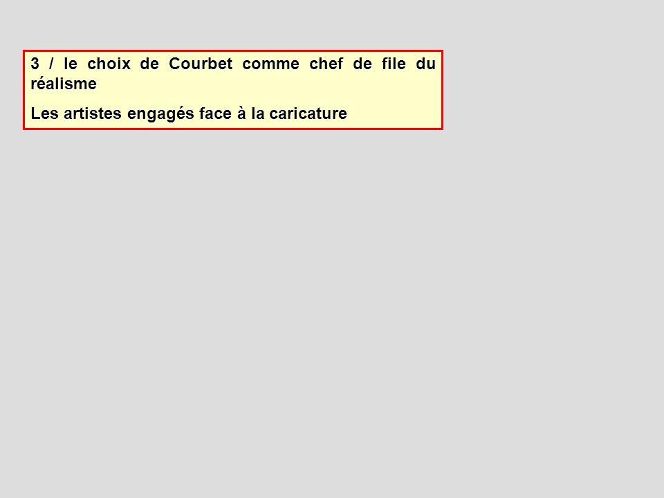 3 / le choix de Courbet comme chef de file du réalisme