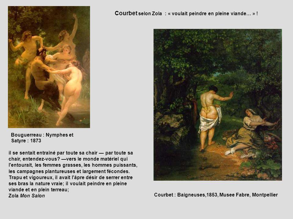 Courbet selon Zola : « voulait peindre en pleine viande… » !