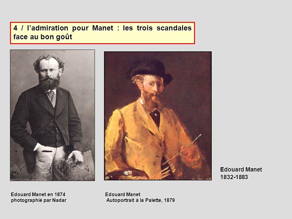 4 / l'admiration pour Manet : les trois scandales face au bon goût
