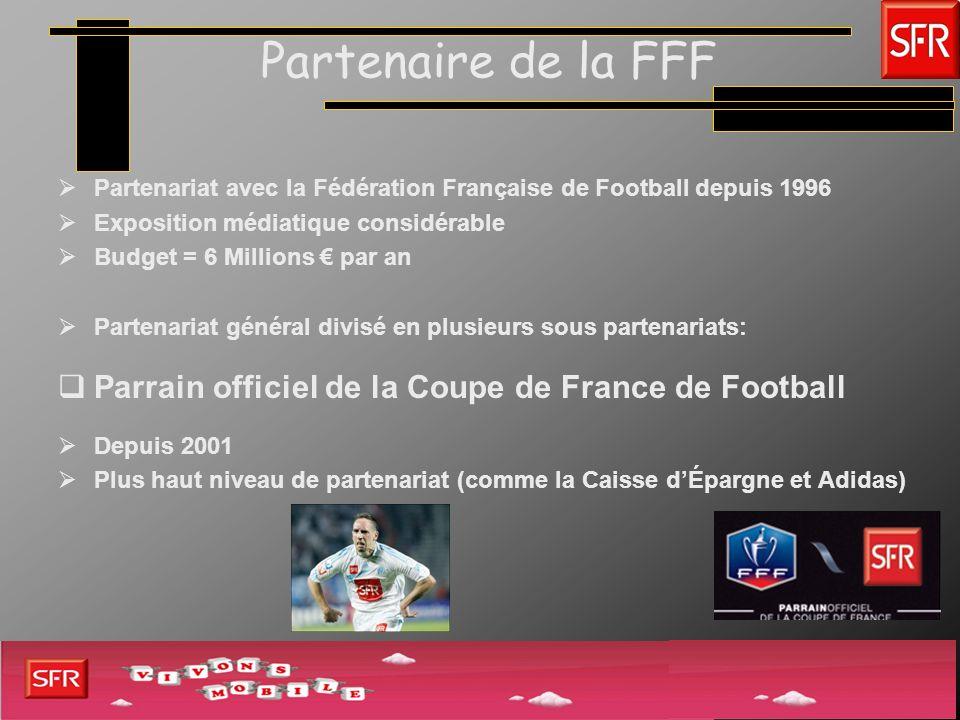 Partenaire de la FFF Partenariat avec la Fédération Française de Football depuis 1996. Exposition médiatique considérable.