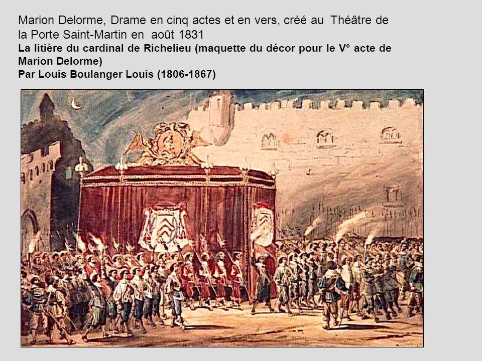 Marion Delorme, Drame en cinq actes et en vers, créé au Théâtre de la Porte Saint-Martin en août 1831