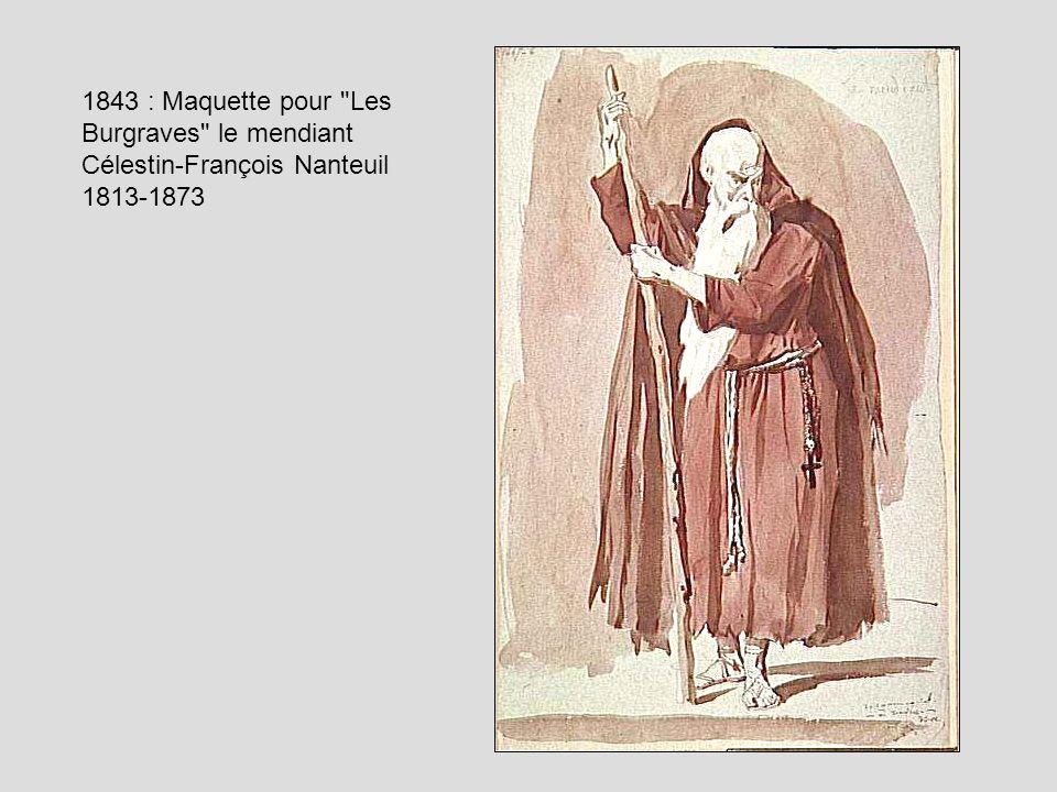 1843 : Maquette pour Les Burgraves le mendiant