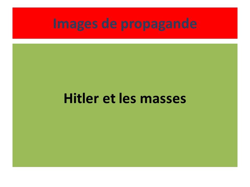 Images de propagande Hitler et les masses
