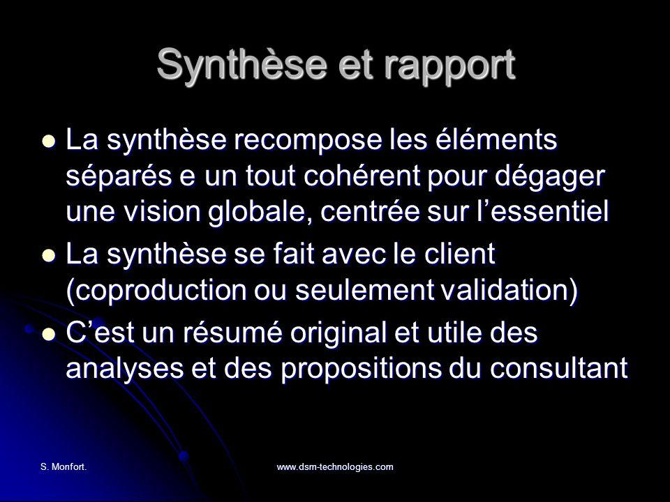 Synthèse et rapport La synthèse recompose les éléments séparés e un tout cohérent pour dégager une vision globale, centrée sur l'essentiel.