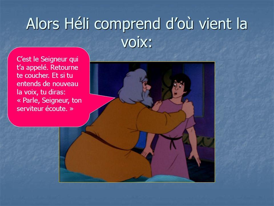 Alors Héli comprend d'où vient la voix: