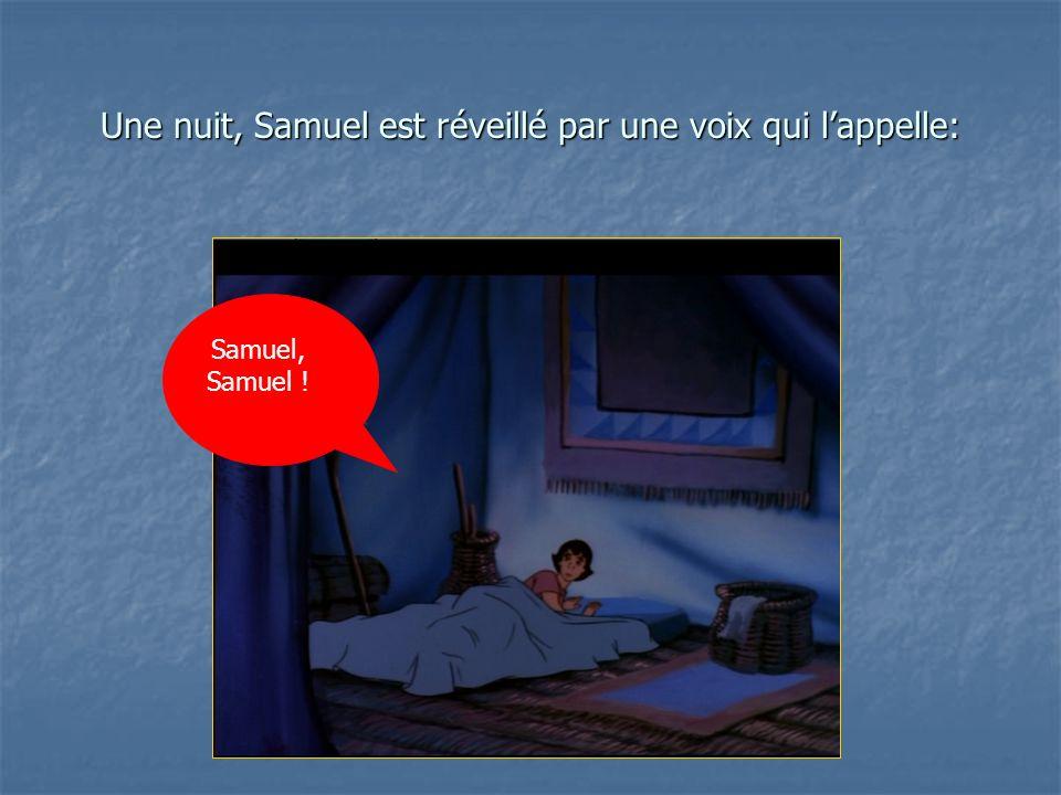 Une nuit, Samuel est réveillé par une voix qui l'appelle: