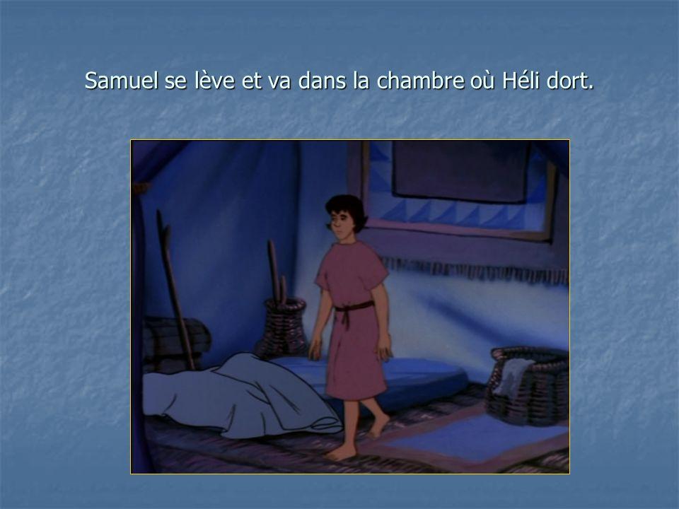 Samuel se lève et va dans la chambre où Héli dort.