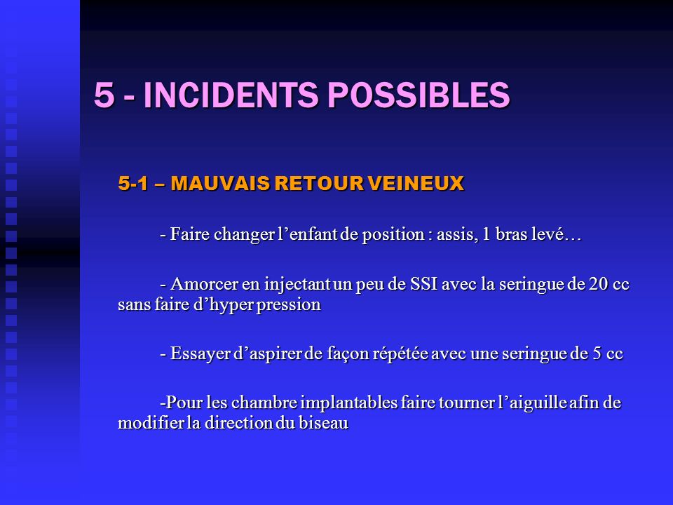 5 - INCIDENTS POSSIBLES 5-1 – MAUVAIS RETOUR VEINEUX