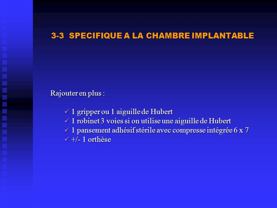 3-3 SPECIFIQUE A LA CHAMBRE IMPLANTABLE