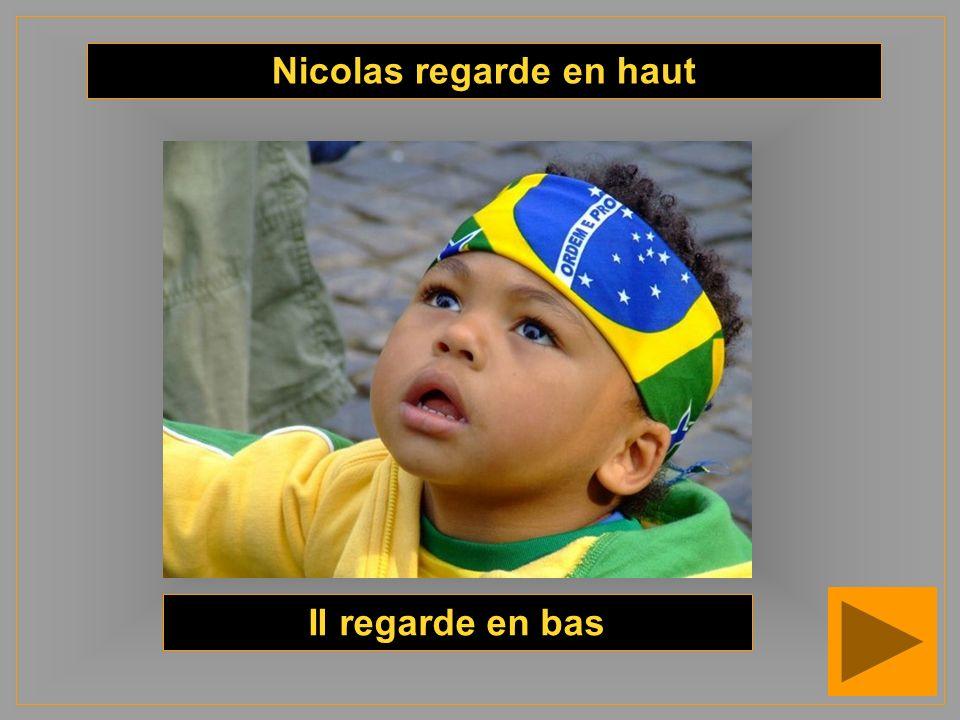 Nicolas regarde en haut