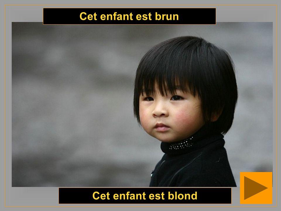 Cet enfant est brun Cet enfant est blond