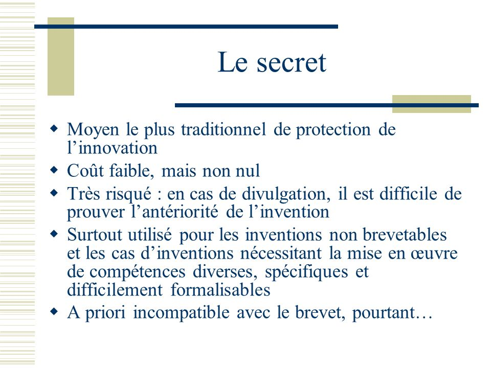 Le secret Moyen le plus traditionnel de protection de l'innovation