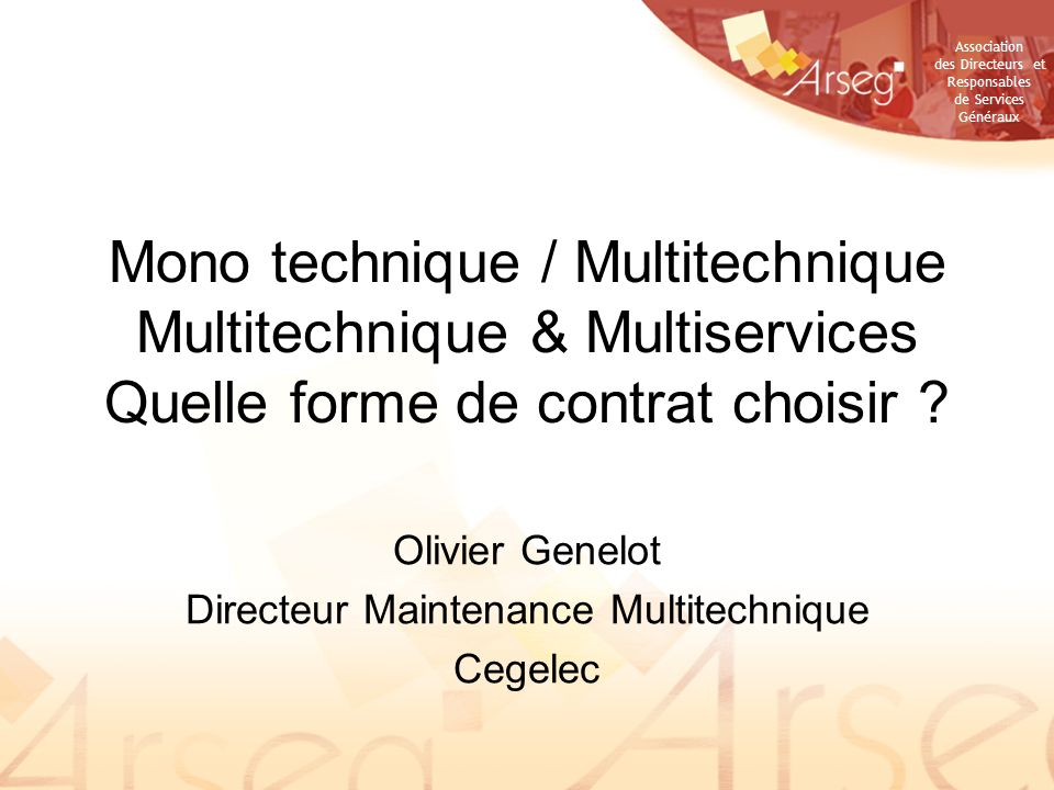 Olivier Genelot Directeur Maintenance Multitechnique Cegelec