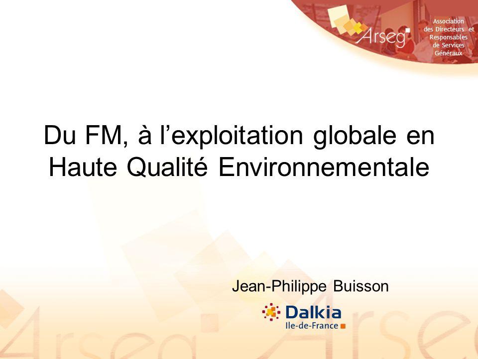 Du FM, à l'exploitation globale en Haute Qualité Environnementale