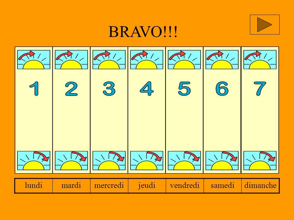 BRAVO!!! lundi mardi mercredi jeudi vendredi samedi dimanche