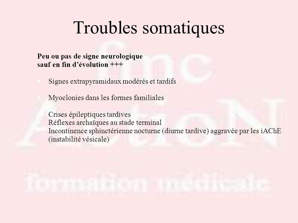 Troubles somatiques Peu ou pas de signe neurologique